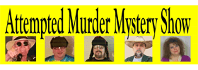 Attempted Murder Mystery Dinner Show