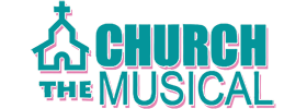 Church the Musical