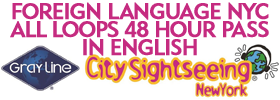 Foreign Language New York City Tour plus All Loops 48 hour pass Tour in English by Gray Line, NY