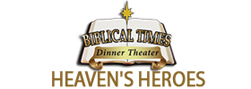 Heaven's Heroes at Biblical Times Theater