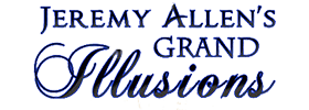 Jeremy Allen's Grand Illusions Magic Show