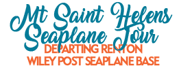 Mt Saint Helens Seaplane Tour: Departing Renton -Wiley Post Seaplane Base 2018 Schedule