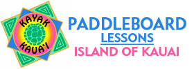 Paddleboard Lessons on the Island of Kauai in Kapaa, Hawaii 2018 Schedule