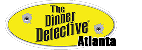 The Dinner Detective Murder Mystery Dinner Show Atlanta 2018 Schedule