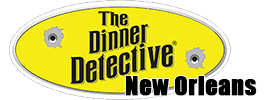 The Dinner Detective Murder Mystery Dinner Show New Orleans