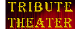 Tribute Theater Shows
