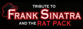Tribute to Frank Sinatra & The Rat Pack  2018 Schedule