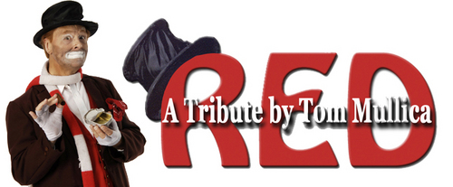 Tom Mullica as Red Skelton... The Legend Continues, Red Skelton tribute